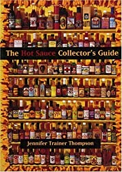 The Hot Sauce Collector's Guide: Everything You Need for Your Hot Sauce Collection, a Book for Collectors, Retailers, Manufacturers and Lovers of All Things Hot by Jennifer T. Thompson (1997-02-01)