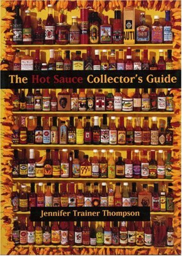 The Hot Sauce Collector's Guide: Everything You Need for Your Hot Sauce Collection, a Book for Collectors, Retailers, Manufacturers and Lovers of All Things Hot by Jennifer T. Thompson (1997-02-01) par Jennifer T. Thompson