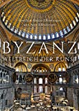 Byzanz: Weltreich der Kunst
