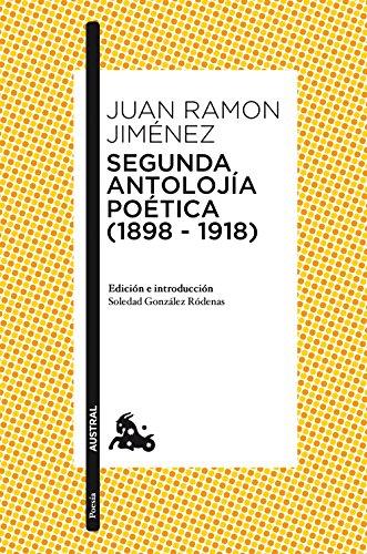 Segunda antolojía poética (1898-1918) (Poesía nº 1) por Juan Ramón Jiménez