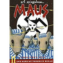 002: Maus II: A Survivor's Tale: And Here My Troubles Began (Pantheon Graphic Novels, Band 2)