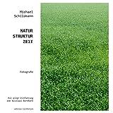 Natur-Struktur-Zeit: Fotografien von Michael Schildmann