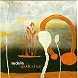 Songtexte von Nedelle - Republic of Two