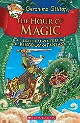Geronimo Stilton and the Kingdom of Fantasy #8 - The Hour of Magic