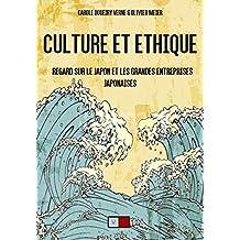 Culture et ethique. Regard sur le japon et les grandes entreprises japonaises: Attention ce titre annule et remplace la version ebook, ISBN 9791093240046