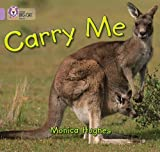 Carry Me: Band 00/Lilac (Collins Big Cat)