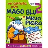 Un'estate con Mago Blu e Micio Pigro 2-Il Gatto Martino. Per la Scuola elementare