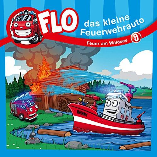 Feuer am Waldsee: Flo, das kleine Feuerwehrauto 9