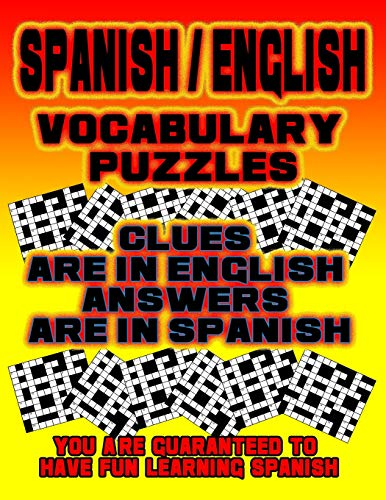 Spanish/English Vocabulary Puzzles: Learn Spanish By Doing FUN Puzzles! 14 Crosswords with clues in English, Answers in Spanish, 100 Word Match (Spanish/English) Puzzles (On Target Puzzles, Band 9)