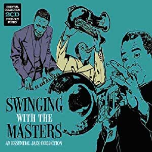 Swinging With The Masters- An Essential Jazz Collection