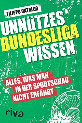 Unnützes Bundesligawissen: Alles, was man in der Sportschau nicht erfährt por Filippo Cataldo