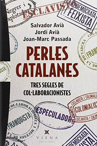 perles-catalanes-tres-segles-de-collaboracionistes-carta-blanca