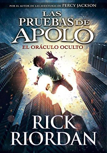 El oráculo oculto (Las pruebas de Apolo 1) (Serie Infinita) por Rick Riordan