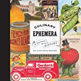 Culinary Ephemera: An Illustrated History (California Studies in Food & Culture) (California Studies in Food and Culture)
