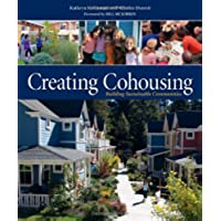 Creating Cohousing: Building Sustainable