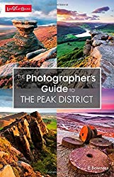 The Photographer's Guide to the Peak District by E. Bowness (2014-09-06)