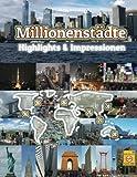 Millionenstädte Highlights & Impressionen: Original Wimmelfotoheft mit Wimmelfoto-Suchspiel - Philipp Winterberg
