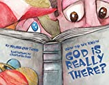 How Do We Know God Is Really There? (Young Defenders Book 1)