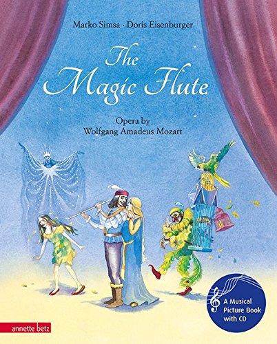 The Magic Flute: Opera by Wolfgang Amadeus Mozart (Musikalisches Bilderbuch mit CD)