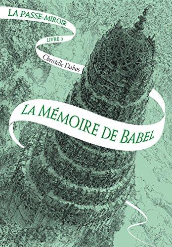 La Passe-miroir (Livre 3) - La Mémoire de Babel par [Dabos, Christelle]