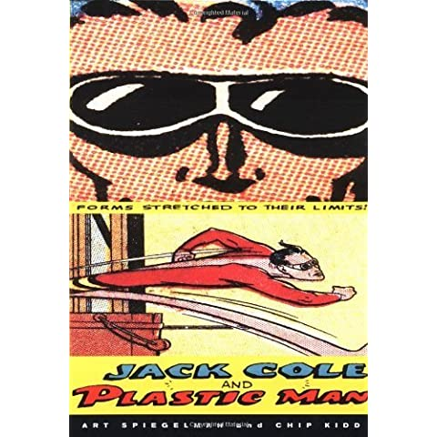 Jack Cole and Plastic Man: Forms Stretched to Their Limits by Spiegelman, Art, Kidd, Chip (Mens Chip & Pepper)