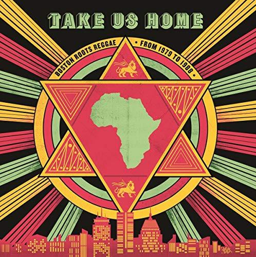 Preisvergleich Produktbild Take Us Home: Boston Roots Reggae (1979-1988)