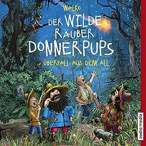 Überfall aus dem All: Der wilde Räuber Donnerpups 2