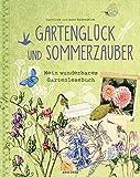 Gartenglück und Sommerzauber: Mein wunderbares Gartenlesebuch