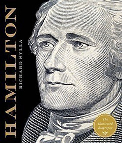 Alexander Hamilton: The Illustrated Biography por Richard Sylla