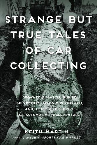 strange-but-true-tales-of-car-collecting-drowned-bugattis-buried-belvederes-felonious-ferraris-and-o