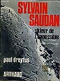 SYLVAIN SAUDAN SKIEUR DE L'IMPOSSIBLE. - ARTHAUD