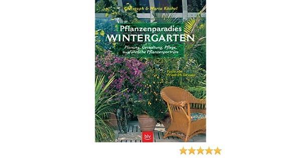 Pflanzenparadies Wintergarten: Amazon.de: Christoph Köchel, Maria ...