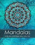 Livre de coloriage pour adultes: Mandalas...