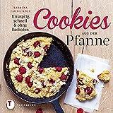 Die besten Amazon Kuchen Pfannen - Cookies aus der Pfanne: Knusprig, schnell & ohne Bewertungen