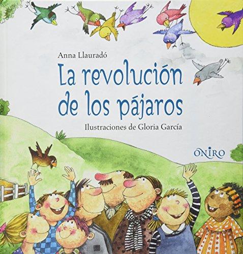 Revolucion de los pajaros, la (Espiritu De La Tierra) por Anna Llaurado
