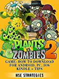 Plants Vs Zombies 2 Game: How to Download for Android, PC, iOS Kindle + Tips