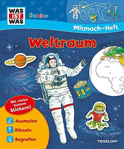 Mitmach-Heft Weltraum: Galaktische Rätsel, Sticker und Ausmalseiten (WAS IST WAS Junior Mitmach-Hefte)