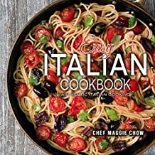Easy Italian Cookbook: Authentic Italian Cooking (Italian Cookbook, Italian Recipes, Italian Cooking Book 1) (English Edition)