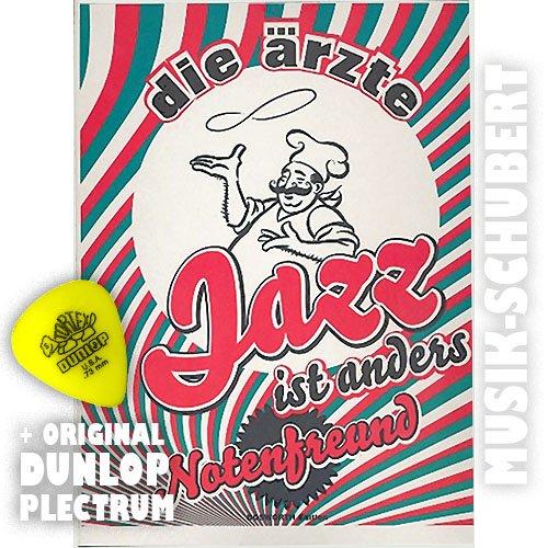 Die Ärzte – Jazz ist anders / Notenfreund pus original Dunlop Plektrum von Musik-Schubert — Alle Songs der CD für Gesang und Gitarre — kommt auch in der Pizzapackung!!! – Noten/Scheetmusic