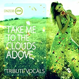 Tribute Vocals-Take Me To The Clouds Adove