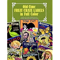 Old-Time Fruit Crate Labels in Full Color
