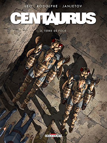 Centaurus [Bande dessinée] [Série] (t.03) : Terre de folie