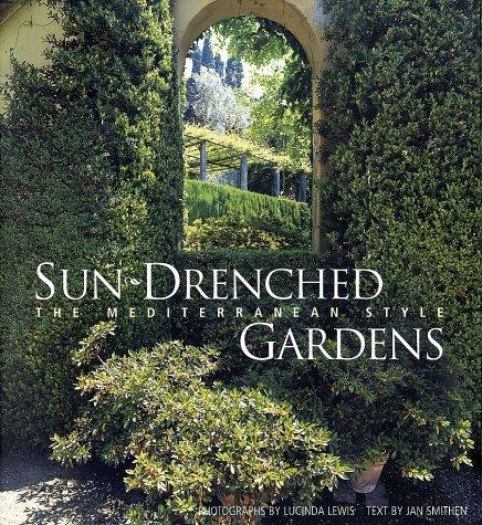 Sun Drenched Gardens: The Mediterranean Style por Jan Smithen