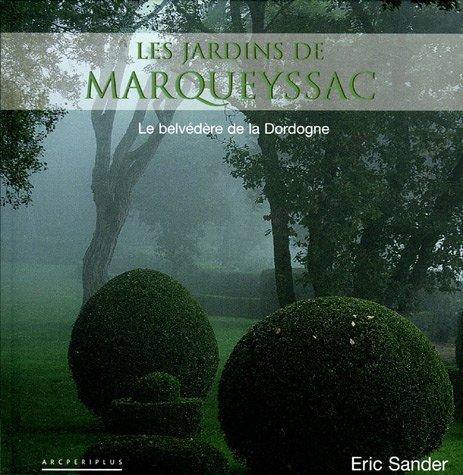 Les jardins de Marqueyssac : Le belvédère de la Dordogne par Eric Sander