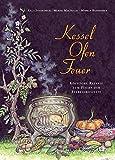 Kessel-Ofen-Feuer: Köstliche Rezepte zum Feiern der Jahreskreisfeste