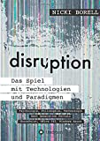 disruption - Das Spiel mit Technologien und Paradigmen: Psychologie, Philosophie, Technologie – Next Generation Portals – SharePoint, Office 365, Windows Azure