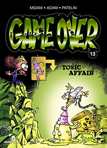 Game Over - Tome 13 : Toxic Affair