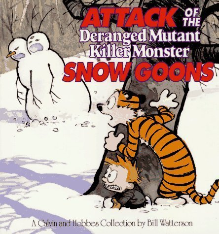 Attack of the Deranged Mutant Killer Monster Snow Goons (Calvin & Hobbes) by Bill Watterson (1992) Paperback
