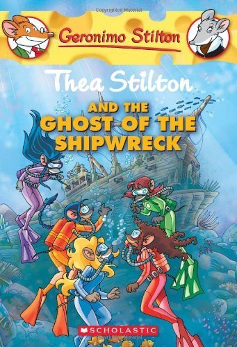 Thea Stilton and the Ghost of the Shipwreck (Geronimo Stilton Special Edition) by Stilton, Thea (2010) Mass Market Paperback