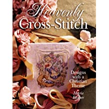 Heavenly Cross-stitch: Designs with a Christian Theme